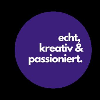 echt, kreativ & passioniert